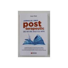 JURNALUL UNUI POST TERAPEUTIC DE 40 DE ZILE CU APA de CEZAR ELISEI , 2020