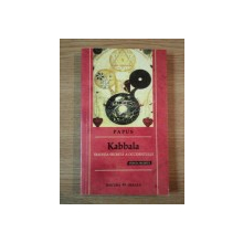 KABBALA. TRADITIA SECRETA A OCCIDENTULUI. STIINTA SECRETA de PAPUS  2009