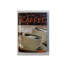 KAFFEE FUR KENNER UND GENIESER , ANII '2000