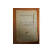 KALOKAGATHON, CERCETARE A CORELATIILOR ETICO-ESTETICE IN ARTA SI IN REALIZAREA DE SINE de PETRU COMARNESCU, BUC. 1946  cu dedicatia autorului catre IO