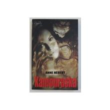 KAMOURASKA de ANNE HEBERT , 2008