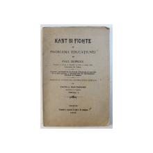 KANT SI FICHTE SI PROBLEMA EDUCATIUNEI de PAUL DUPROIX , 1908