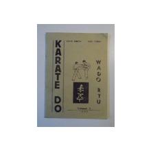 KARATE DO , WADO RYU , VOL. I  de LIVIU MEITA , TICU VIERU , 1990