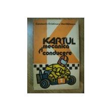 KARTUL - MECANICA SI CONDUCERE de C-TIN GRADINARU , DAN VAITEANU , 1982