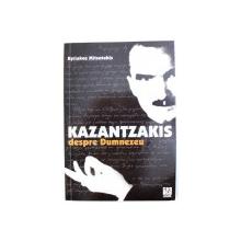 KAZANTZAKIS DESPRE DUMNEZEU de KYRIAKOS MITSOTAKIS , 2009