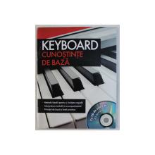 KEYBOARD , CUNOSTINTE DE BAZA + CD DE EXERCITII
