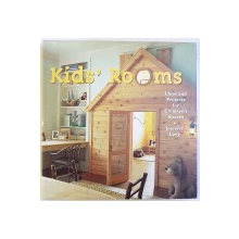 KIDS ' ROOMS  - IDEAS AND PROJECTS FOR CHILDREN ' S SPACES by JENNIFER LEVY , 2002