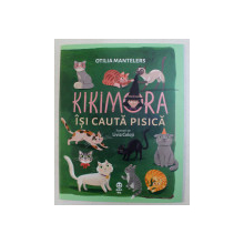 KIKIMORA ISI CAUTA PISICA , ilustratii de LIVIA COLOJI , de OTILIA MANTELERS , 2020