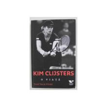 KIM CLIJSTERS - O VIATA de FRANK VAN DE WINKEL , 2019