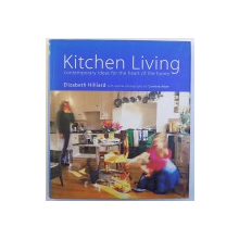 KITCHEN LIVING CONTEMPORAY IDEAS  FOR THE HEART OF THE HOME by ELISABETH  HILLIARD , with special photography by CAROLINE ARBER , 2000
