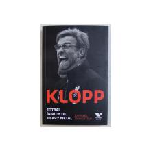 KLOPP  - FOTBAL IN RITM DE HEAVY METAL de RAPHAEL HONIGSTEIN , 2018