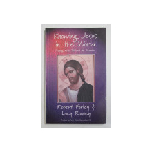 KNOWING JESUS IN THE WORLD - PRAING WITH TEILHARD DE CHARDIN , by ROBERT FARICY and LUCY ROONEY , 1999