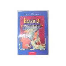 KRABAT , MOARA FERMECATA de OTFRIED PREUBLER , 2000