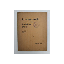 KRISHNAMURTI - BULETINUL STELEI , ANUL II , NO. 4 , APRILIE  1931
