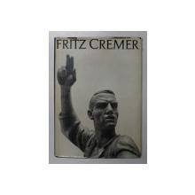 KUNSTLER DER GEGENWART 9 , FRITZ CREMER , 1959