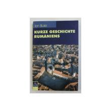 KURZE GESCHICHTE RUMANIENS ( SCURTA ISTORIE A ROMANIEI ) von ION BULEI , 2006