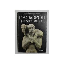 L 'ACROPOLI E IL SUO MUSEO di GIORGIO DONTAS , 1979