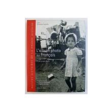 L ' ALBUM PHOTO DES FRANCAIS - 1914 A NOS JOURS par MARTINE RAVACHE et BRIGITTE LEBLANC , 2004