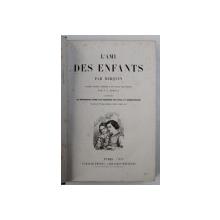 L ' AMI DES ENFANTS par BERQUIN , illustree par STAAL et GERARD - SEGUIN , 1890