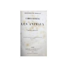 L ' AMOUR MATERNEL CHEZ LES ANIMAUX par ERNEST MENAULT , 1874