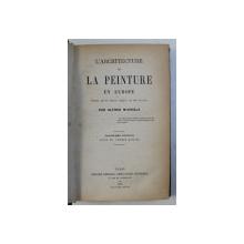 L ' ARCHITECTURE ET LA PEINTURE EN EUROPE par ALFRED MICHIELS , 1873