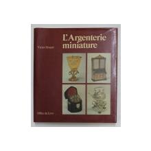 L 'ARGENTERIE MINIATURE par VICTOR HOUART , 1981