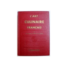 L ' ART CULINAIRE FRANCAIS  - LES RECETTES DE CUISINE - PATISSERIE - CONSERVES DES MAITRES CONTEMPORAINS LES PLUS REPUTES , 1958