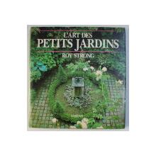 L ' ART DES PETITS JARDINS by ROY STRONG , 1987