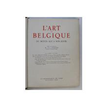 L ' ART EN BELGIQUE DU MOYEN AGE A NOS JOURS par PAUL FIERENS , 1938
