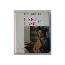 L' ART ET L' AME par RENE HUYGHE , 1960