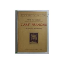 L 'ART FRANCAIS   - MOYEN AGE  - RENAISSANCE par RENE SCHNEIDER , 1923