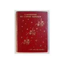 L ' AUBERGE DE L ' ANGE GARDIEN par COMTESSE DE SEGUR , illustrations de THERESE DELATTRE , 1945