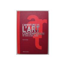 L 'AVENTURE DE L 'ART CONTEMPORAIN DE 1945 A NOS JOURS par LIONEL RICHARD , 20020