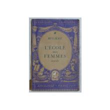 L ' ECOLE DES FEMMES  - comedie par MOLIERE , 1935