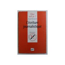 L ' ECRITURE JOURNALISTIQUE par JACQUES MOURIQUAND , 1999