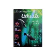 L' ENCYCLOPEDIE USHUAIA DU MONDE VIVANT par RICHARD WALKER, BEN MORGAN, FRANCES DIPPER, TREVOR DAY, MICHAEL ALLABY, PETER BOND, 2005