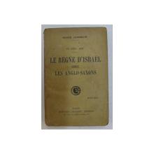 L EPERIL JUIF - LE REGNE D ' ISRAEL CHEZ LES ANGLO - SAXONS par ROGER LAMBELIN , 1921