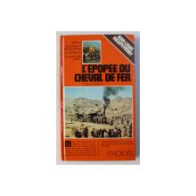 L ' EPOPEE DU CHEVAL DE FER par JEAN LOUIS RIEUPEYROUT , 1974