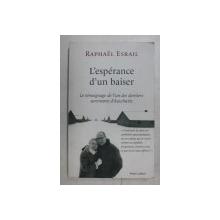 L ' ESPERANCE D ' UN BAISER par RAPHAEL ESRAIL , 2017
