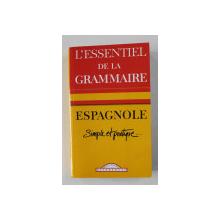 L ' ESSENTIEL DE LA GRAMMAIRE ESPAGNOLE , SIMPLE ET PRATIQUE , 2002
