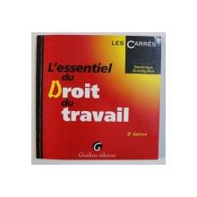 L ' ESSENTIEL DU DROIT DU TRAVAIL par DOMINIQUE GRANDGUILLOT , 2001