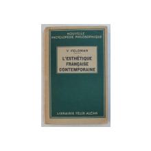 L ' ESTHETIQUE FRANCAISE CONTEMPORAINE par V . FELDMAN , 1936