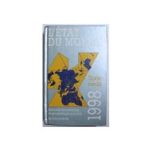 L ' ETAT DU MONDE , ANNUAIRE ECONOMIQUE ET GEOPOLITIQUE MONDIAL , 1998