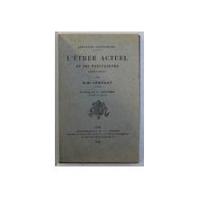 L ' ETHER ACTUEL ET SES PRECURSEURS ( SIMPLE RECIT ) par E. - M. LEMERAY , 1922