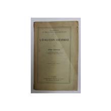 L 'EVOLUTION CREATRICE par HENRI BERGSON , 1920