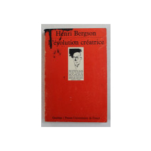 L ' EVOLUTION  CREATRICE par HENRI BERGSON , 1985 , PREZINTA PETE SI SUBLINIERI CU PIXUL *