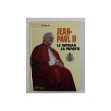 L 'HISTOIRE DE JEAN PAUL II - LE VATICAN , LA PAPAUTE , 1997
