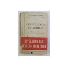 L 'INFLUENCE INVISIBLE  - REVELATION DES SECRETS THIBETAINS par ALEXANDER CANNON , 1935