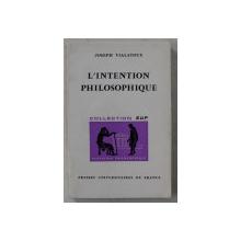 L ' INTENTION PHILOSOPHIQUE par JOSEPH VIALATOUX , 1970