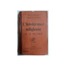 L' INTOLERANCE RELIGIEUSE ET LA POLITIQUE par A. BOUCHE LECLERCQ , 1917